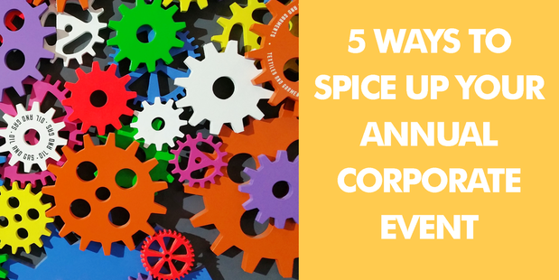 5 Ways to Spice up Your Annual Corporate Event
