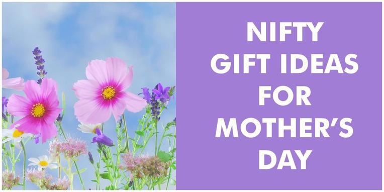 Nifty Gift Ideas for Mother's Day