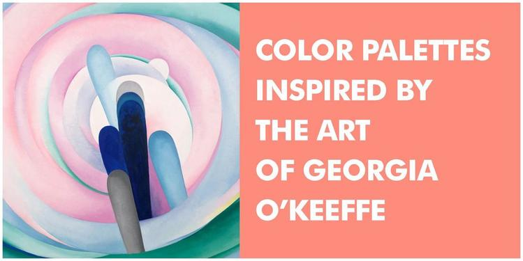 Color palettes inspired by the art of Georgia O'Keeffe